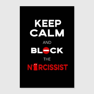 Calm Keep Calm And Block The Narcissist / Narcissism - Poster 8x12