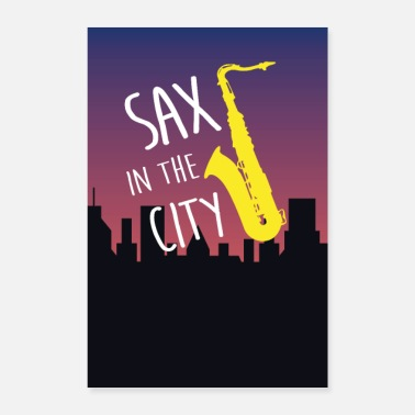 Over sax in the city - saxophone over the city skyline - Poster 8x12