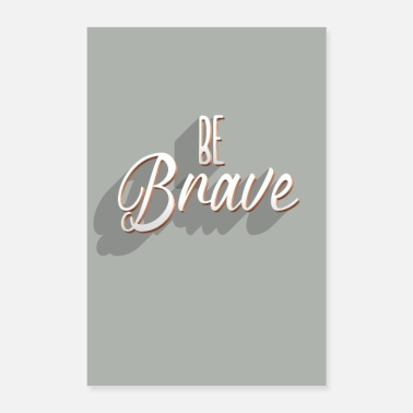 Job be brave - Poster 8x12
