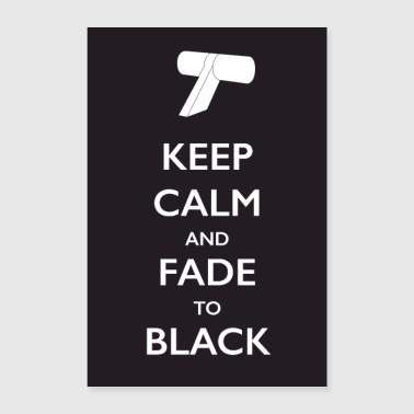 Keep Calm Keep Calm and Fade to Black (Poster) - Poster 8x12