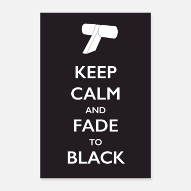 Television Keep Calm and Fade to Black (Poster) - Poster