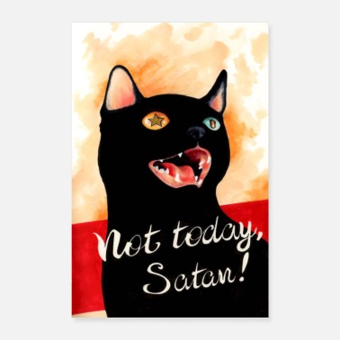 Cat Not Today Satan - Poster 8 x 12