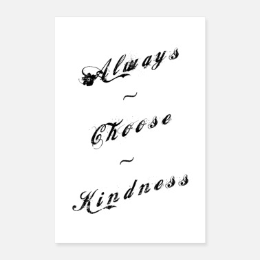 Reminder Always Choose Kindness - Poster 8x12