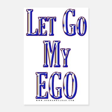Lets Get Weird Let go my ego - Poster 8 x 12