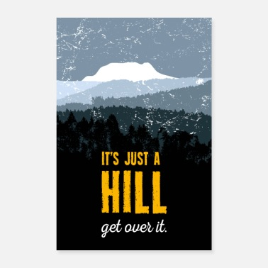 Over It's just a hill. Get over it. Motivation. Poster. - Poster