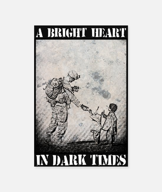 Helper Posters - Bright Heart in Dark Times (Of War) Poster - Posters white