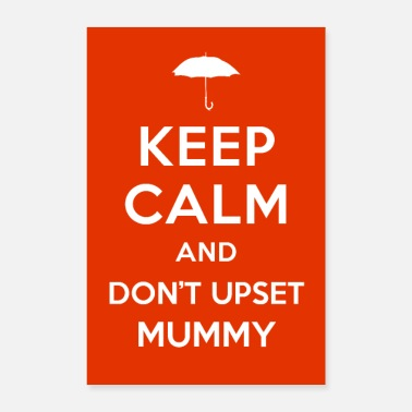 Mummy Keep Calm and Don't Upset Mummy - Poster 8x12