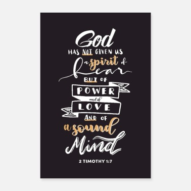 Spirit God has not give us a spirit of fear - Poster 8x12