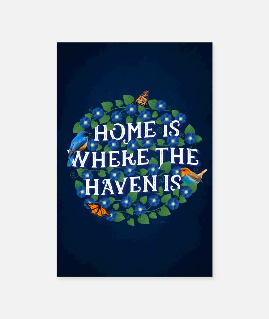 Nature Posters - Home Is Where The Haven Is - Posters white