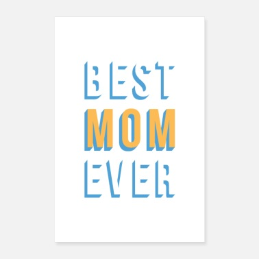 Mummy Best Mom Ever - Poster 8 x 12