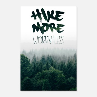 Hiking Hike More Worry Less - Poster 8 x 12
