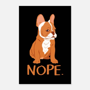 Bulldog NOPE Frenchie Gift French Bulldog - Poster