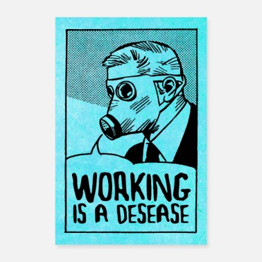 Cultural Capital Working is a Disease - Smash Capitalism - Poster 8 x 12