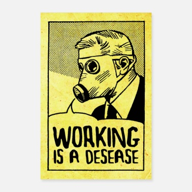 Consume Working is a Disease - Smash Capitalism - Poster