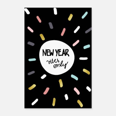 All Year New year vibes - Poster 8 x 12