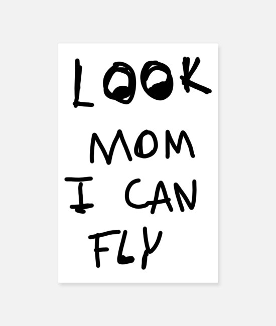 Pilot Posters - LOOK MOM I CAN FLY - Posters white