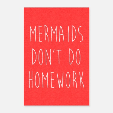 Homework Mermaids Don't Do Homework 2 Funny Quote Poster - Poster