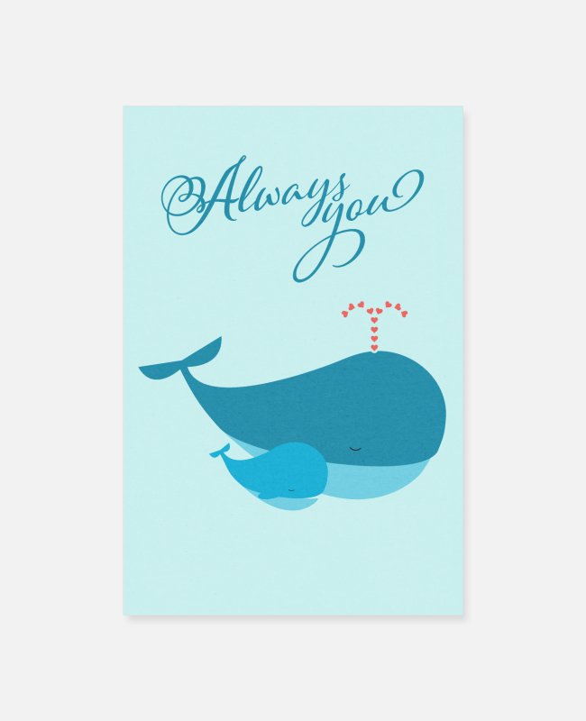 Valentine's Posters - Always you – whale mother and child in love - Posters white