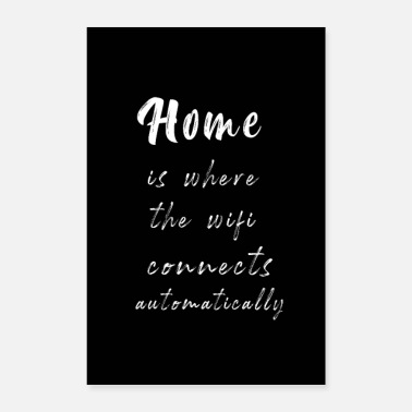 Custom Home is Where WiFi Connects Automatically - Poster
