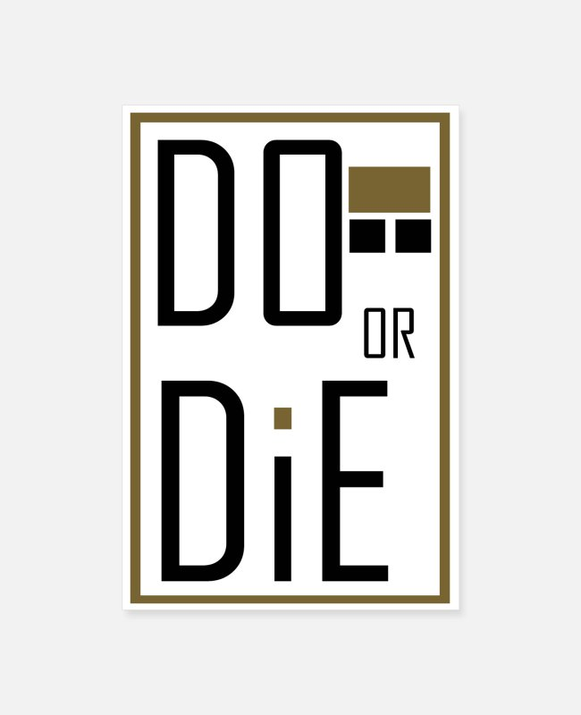 Die Posters - do or die designe shirt - Posters white