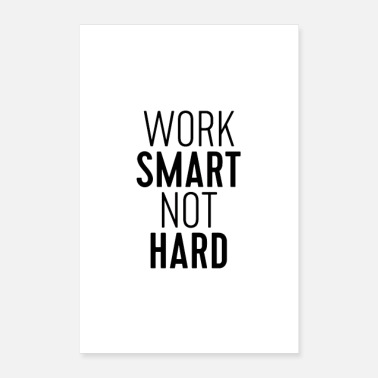 Black And White Work Smart Not Hard - Poster 8x12