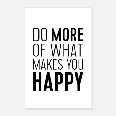 Typography Do More of What Makes You Happy - Poster 8x12