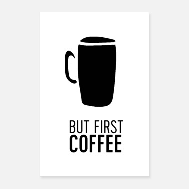 Typography But First Coffee - Poster 8x12