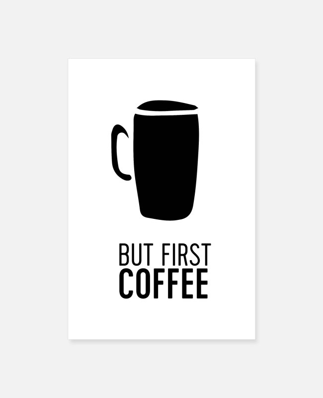 Office Posters - But First Coffee - Posters white