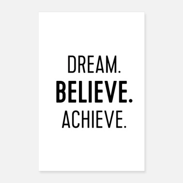 Black Dream Believe Achieve - Poster 8 x 12