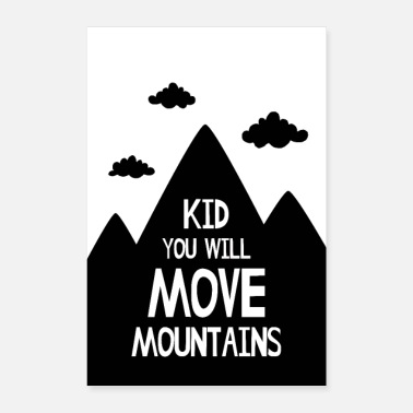 Moves Nursery Poster - Kid You Will Move Mountains - Poster 8 x 12