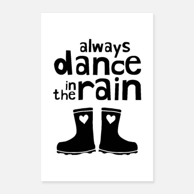 Always Dance In The Rain - Poster 8x12