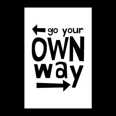 Go Your Own Way - Poster 8x12