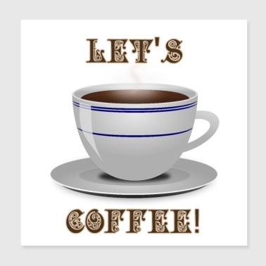 Let's Coffee! - Poster 8x8