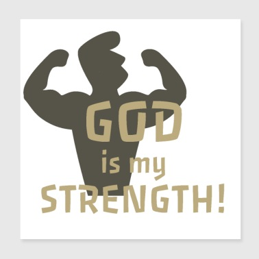 Christian Quote, God is my strength. - Poster 8x8