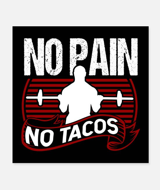 Weightlifting Posters - No Pain No Tacos Poster - Posters white