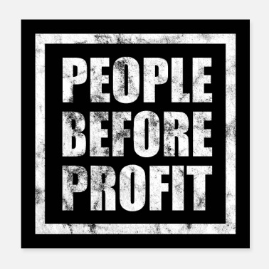 Anti People Before Profit - Human Rights Poster (White) - Poster