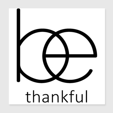 Be thankful,Christian Bible Quote - Poster 8x8