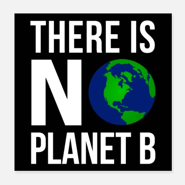 Eco There Is No Planeb B - Earth Day | Poster - Poster