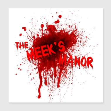 The Meek's Manor - Poster 8x8