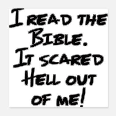 Read I Read The Bible. It Scared Hell Out Of Me! - Poster