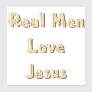 Real Men Love Jesus - Poster 8x8