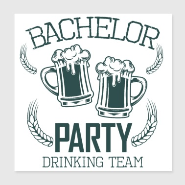 bachelor party drinking team - Poster 8x8
