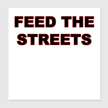 Feed The Streets - Poster 8x8