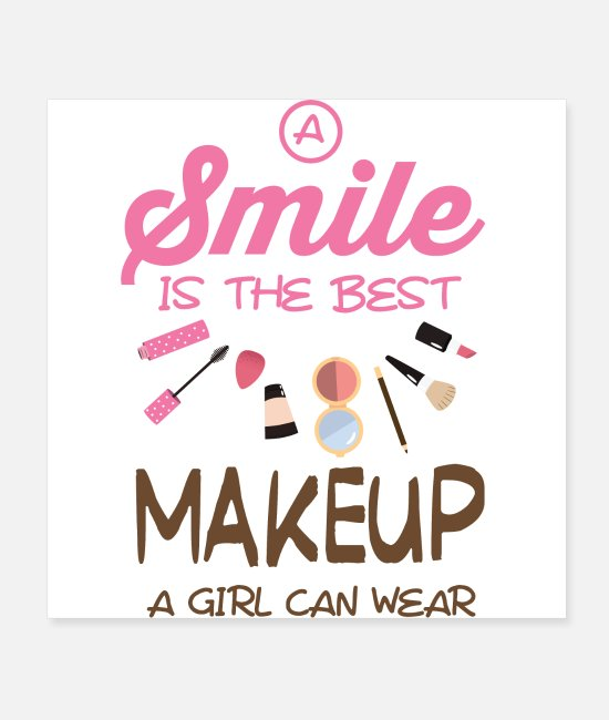 Super Posters - a smile is the best makeup a girl can wear - Posters white
