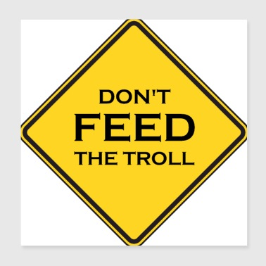 dont feed the troll - Poster 8x8