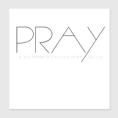 Pray, in the power of the Holy Spirit Christian - Poster 8x8