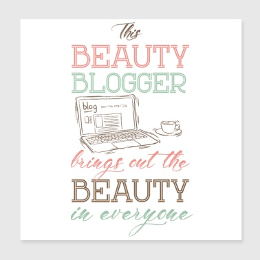Beauty blogger brings out the beauty in everyone - Poster 8x8