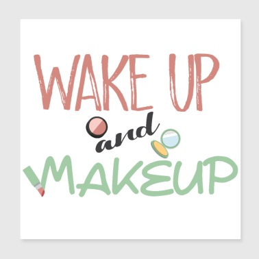 wake up and make up - Poster 8x8
