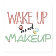 wake up and make up - Poster 8x8  sc 1 st  Spreadshirt & Shop Blow Up Wall Art online | Spreadshirt