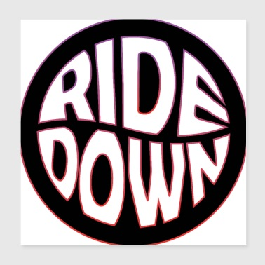 Ride Down - Poster 8x8